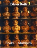 Dieter Roth Books + Multiples: Catalogue Raisonne ディーター・ロス