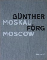 Gunther Forg: Moskau Moscow ギュンター・フォルグ