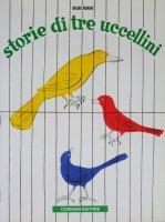 Bruno Munari: Storie di tre uccellini ブルーノ・ムナーリ