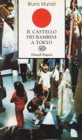 Bruno Munari: Il castello dei bambini a Tokyo ブルーノ・ムナーリ