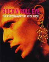 ROCK'N'ROLL EYE: The photography of Mick Rock ミック・ロック