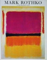 Mark Rothko, 1903-1970: A Retrospective マーク・ロスコ