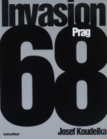 Josef Koudelka: Invasion 68 Prague ジョセフ・クーデルカ