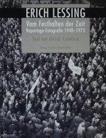 Erich Lessing: Vom Festhalten der Zeit Reportage-Fotografie 1948-1973 エーリッヒ・レッシンク