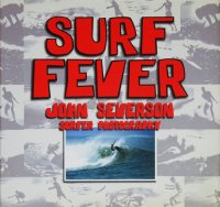 Surf Fever: John Severson Surfer Photography ジョン・セバーソン
