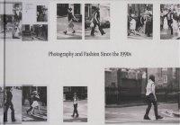 写真とファッション 90年代以降の関係性を探る Photography and fashion since the 1990s