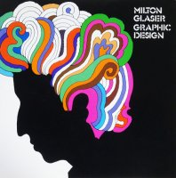 Milton Glaser: Graphic Design ミルトン・グレーサー