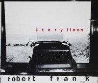 Robert Frank: Storylines ロバート・フランク