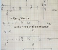 Wolfgang Tillmans : What's Wrong With Redistribution?  ヴォルフガング・ティルマンス