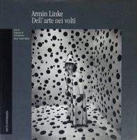 Armin Linke: Dell'Arte Nei Volti アーミン・リンケ