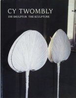 Cy Twombly: Die Skulptur The Sculpture サイ・トゥオンブリー