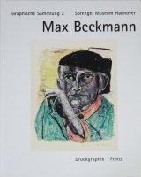 Max Beckmann: Druckgraphik Prints. Graphische Sammlung 2 マックス・ベックマン