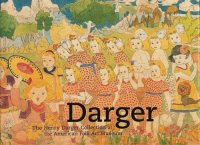 Darger: The Henry Darger Collection at the American Folk Art Museum ヘンリー・ダーガー
