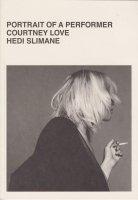 Hedi Slimane: Portrait of a Performer Courtney Love エディ・スリマン