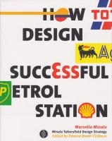 Marcello Minale: How to Design a Successful Petrol Station マルチェロ・ミナーレ