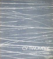 Cy Twombly Works on Paper January 8-30, 1988 サイ・トゥオンブリー