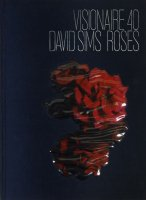 <img class='new_mark_img1' src='https://img.shop-pro.jp/img/new/icons50.gif' style='border:none;display:inline;margin:0px;padding:0px;width:auto;' />VISIONAIRE No.40 DAVID SIMS ROSES デヴィッド・シムズ