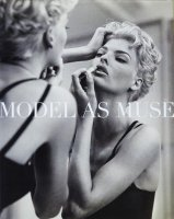 The Model as Muse: Embodying Fashion ミューズとしてのモデル