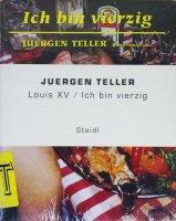 Juergen Teller: Louis XV / Ich Bin Vierzig(未開封) ユルゲン・テラー
