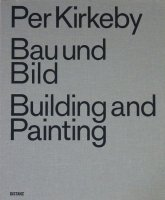 Per Kirkeby: Building and Painting / Bau und Bild ペール・キルケビー