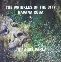 JR & Jose Parla: Wrinkles of the City, Havana ジェイアール / ホセ・パルラ