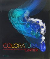 Coloratura: High Jewelry and Precious Objects by Cartier 日本語版