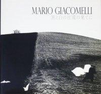 <img class='new_mark_img1' src='https://img.shop-pro.jp/img/new/icons50.gif' style='border:none;display:inline;margin:0px;padding:0px;width:auto;' />Mario Giacomelli マリオ・ジャコメッリ 黒と白の往還の果てに