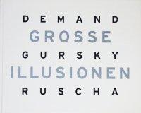 <img class='new_mark_img1' src='https://img.shop-pro.jp/img/new/icons50.gif' style='border:none;display:inline;margin:0px;padding:0px;width:auto;' />Grosse Illusionen: Thomas Demand, Andreas Gorsky, Edward Ruscha トマス・デマンド, アンドレアス・グルスキー, エド・ルシェ
