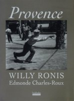 Willy Ronis: Provence ウィリー・ロニ