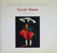 Sarah Moon: Zufallige begegnungen. Photographien サラ・ムーン