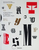Type. A Visual History of Typefaces & Graphic Styles. 1628-1900: Volume 1