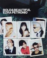 Ezra Petronio: Bold & Beautiful エズラ・ペトロニオ