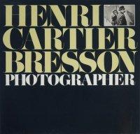 Henri Cartier-Bresson: Photographer アンリ・カルティエ=ブレッソン