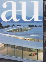 a+u 2011年1月号 スイス・サウンド:スイスの建築 2000〜2009