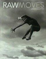 Raw Moves - James Houston ジェームス・ヒューストン