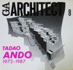 GAアーキテクト 8 TADAO ANDO 安藤忠雄 1972-1987