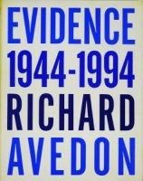 Richard Avedon: Evidence 1944-1994 リチャード・アヴェドン
