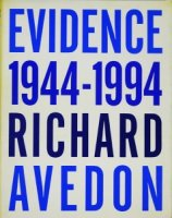 <img class='new_mark_img1' src='https://img.shop-pro.jp/img/new/icons50.gif' style='border:none;display:inline;margin:0px;padding:0px;width:auto;' />Richard Avedon: Evidence 1944-1994 リチャード・アヴェドン