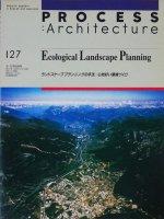 ランドスケーププランニングの手法 心地好い環境づくり PROCESS ARCHITECTURE127