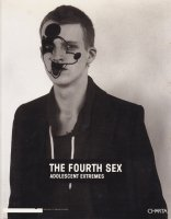 The Fourth Sex: Adolescent Extremes