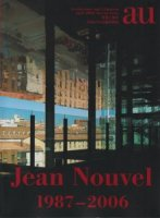 ジャン・ヌーヴェル 1987−2006 a+u臨時増刊