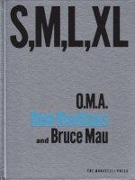 S,M,L,XL: Second Edition Rem Koolhaas and Bruce Mau レム・コールハース