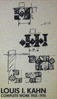 Louis I. Kahn Complete Work 1935-1974 ルイス・カーン完全作品集
