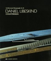 Daniel Libeskind: Countersign (Architectural Monographs) ダニエル・リベスキンド