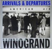 Arrivals & Departures: The Airport Pictures of Garry Winogrand. ゲイリー・ウィノグランド