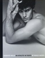 Bruce Weber: Roberto Bolle an Athlete in Tights ブルース・ウェーバー
