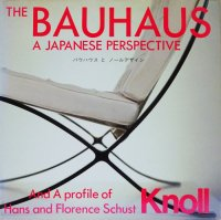 バウハウスとノールデザイン The Bauhaus: A Japanese Perspective and a Profile of Hans and Florence Schust Knoll
