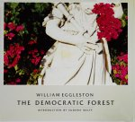 William Eggleston: The Democratic Forest ウィリアム・エグルストン