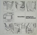 Richard Meier: Building for Art Bauten fur die Kunst リチャード・マイヤー
