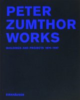 PETER ZUMTHOR WORKS Buildings and Projects 1979-1997 ピーター・ズントー